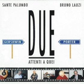 "BRUNO LAUZI & SANTE PALUMBO ""Attenti a Quei Due"""